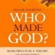 Book Review: Who Made God – Edgar Andrews
